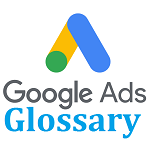 Google Ads Ultimate Glossary