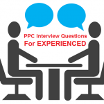 PPC Interview Questions for Experienced